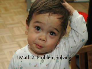 Math 2: Problem Solving