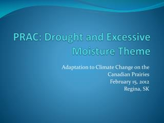 PRAC: Drought and Excessive Moisture Theme