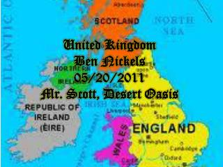 United Kingdom Ben Nickels 05/20/2011 Mr. Scott, Desert Oasis