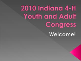 2010 Indiana 4-H Youth and Adult  Congress