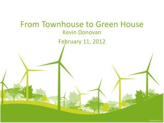 From Townhouse to Green House