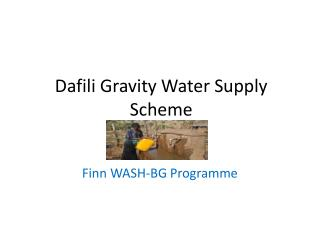 Dafili Gravity Water Supply Scheme