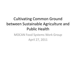 Cultivating Common Ground between Sustainable Agriculture and Public Health