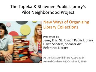 The Topeka & Shawnee Public Library�s Pilot Neighborhood Project