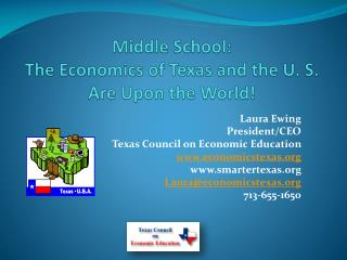 Middle School: The Economics of Texas and the U. S. Are Upon the World!