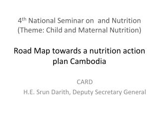 4 th  National Seminar on  and Nutrition (Theme: Child and Maternal Nutrition) Road Map towards a nutrition action plan