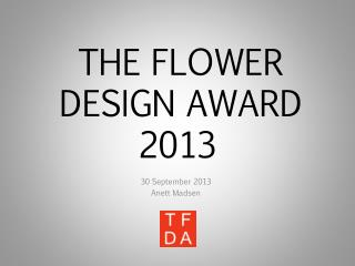 THE FLOWER DESIGN AWARD 2013