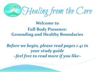 Welcome to  Full Body Presence:  Grounding and Healthy Boundaries