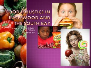 Food Injustice in Inglewood and The South bay
