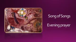 Song of Songs Evening prayer