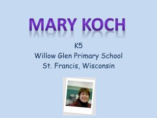K5 Willow Glen Primary School St. Francis, Wisconsin