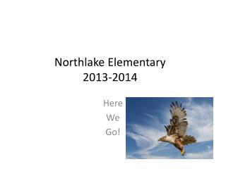 Northlake Elementary 2013-2014