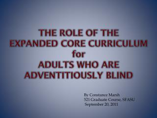 The role of the  Expanded core curriculum  for adults who are adventitiously blind