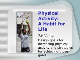 Physical Activity:  A Habit for Life