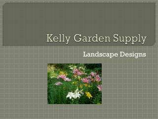 Kelly Garden Supply