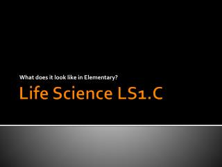 Life Science LS1.C