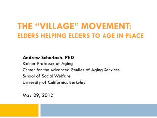 "THE ""Village"" MOVEMENT: Elders helping elders to age in place"
