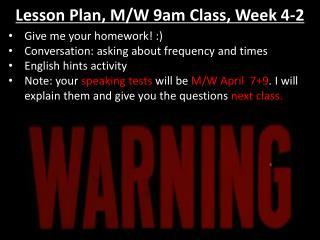 Lesson Plan,  M/W 9am Class, Week 4-2