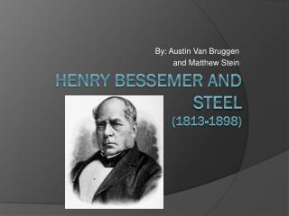 Henry Bessemer and Steel (1813-1898)