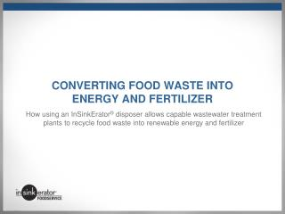Converting Food Waste Into Energy and Fertilizer