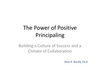 The Power of Positive  Principaling