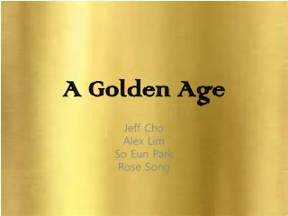 A Golden Age