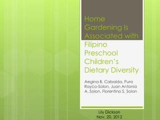 Home Gardening Is Associated with Filipino Preschool Children's Dietary Diversity