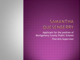 Samantha	 Quesenberry