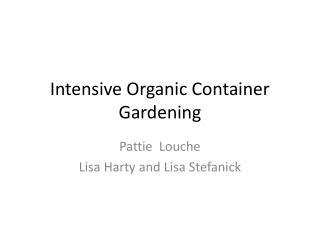 Intensive Organic Container Gardening