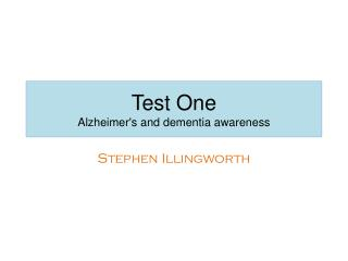 Test One Alzheimer's and dementia awareness