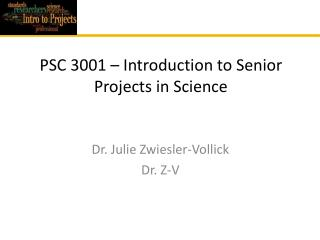 PSC 3001 – Introduction to Senior Projects in Science