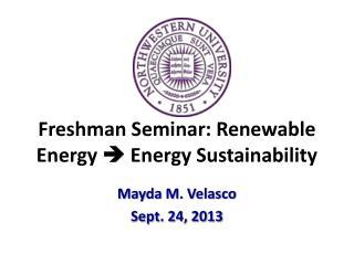 Freshman Seminar: Renewable Energy    Energy Sustainability