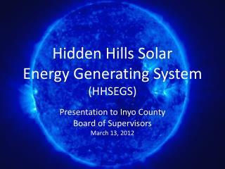 Hidden Hills Solar  Energy Generating System (HHSEGS)