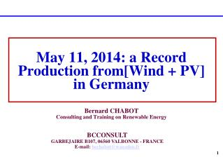 May 11, 2014: a Record  P roduction from[Wind + PV] in Germany