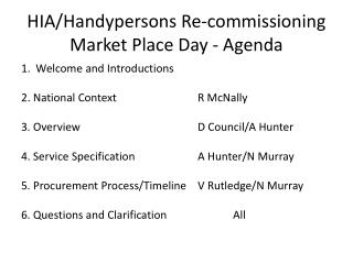 HIA/Handypersons Re-commissioning Market Place Day - Agenda