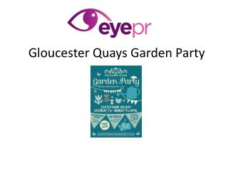 Gloucester Quays Garden Party