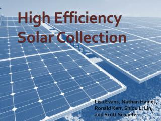 High Efficiency Solar Collection