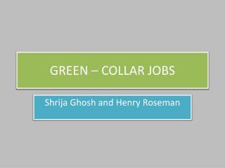 GREEN � COLLAR JOBS