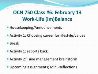 OCN 750 Class #6: February 13 Work-Life ( Im )Balance