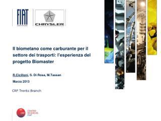 Il  biometano  come carburante per il settore dei trasporti: l'esperienza del progetto  Biomaster R.Cicilloni , S. Di R