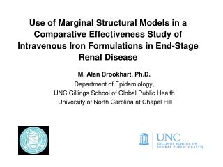Use of Marginal Structural Models in a Comparative Effectiveness Study of Intravenous  Iron Formulations in End-Stage R