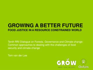 GROWING A BETTER FUTURE FOOD JUSTICE IN A RESOURCE CONSTRAINED WORLD