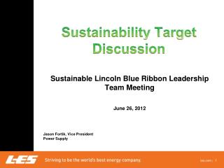 Sustainable Lincoln Blue Ribbon Leadership Team Meeting June 26, 2012