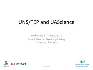 UNS/TEP and UAScience