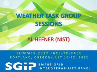 Weather Task Group Sessions Al Hefner (NIST)