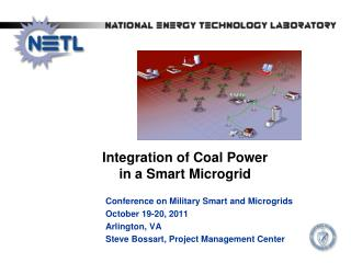 Conference on Military Smart and  Microgrids October 19-20, 2011 Arlington, VA Steve  Bossart , Project Management Cent