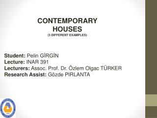 Student :  Pelin GİRGİN Lecture :  INAR 391 Lecturers : Assoc . Prof. Dr. Özlem  Olgac  TÜRKER Research Assist : Gözde