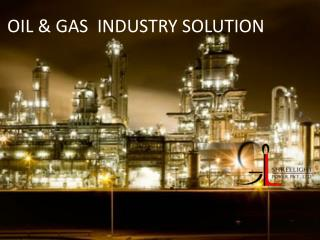 OIL & GAS  INDUSTRY SOLUTION