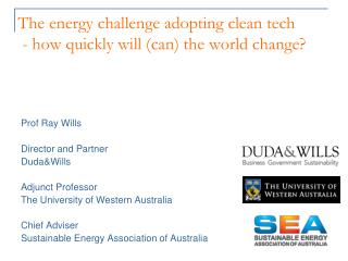 The energy challenge adopting clean tech  - how quickly will (can)  the world change ?