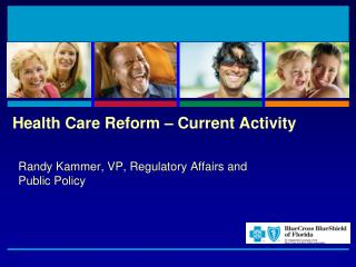 Health Care Reform � Current Activity